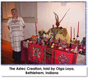 The Aztec Creation, told by Olga Loya; Bethlehem, Indiana